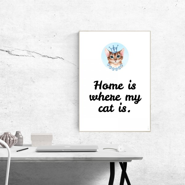 "Poster ""Home is where my cat is"" - beispielhaft"